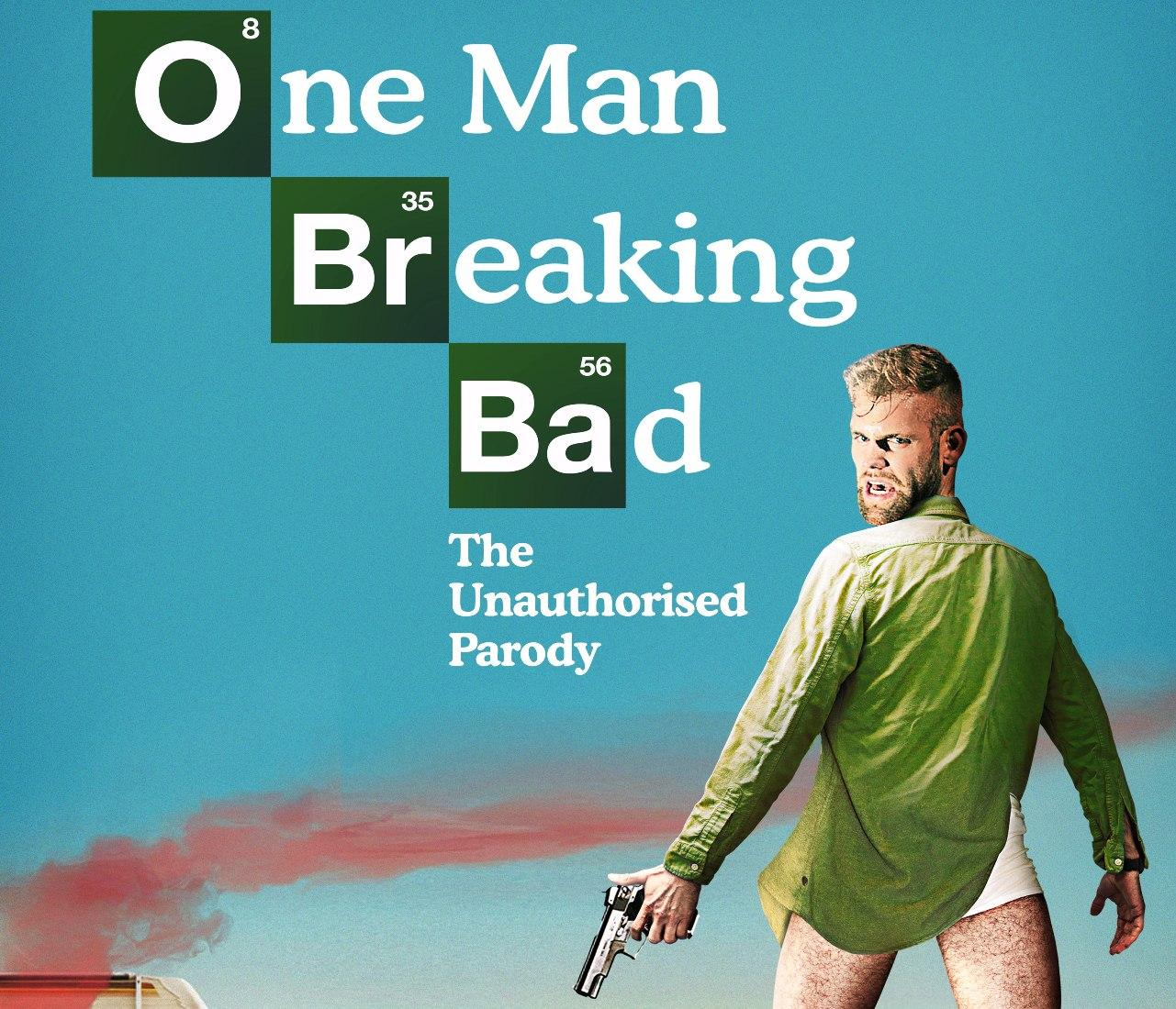 one man breaking bad the unauthorised parody cambridge live